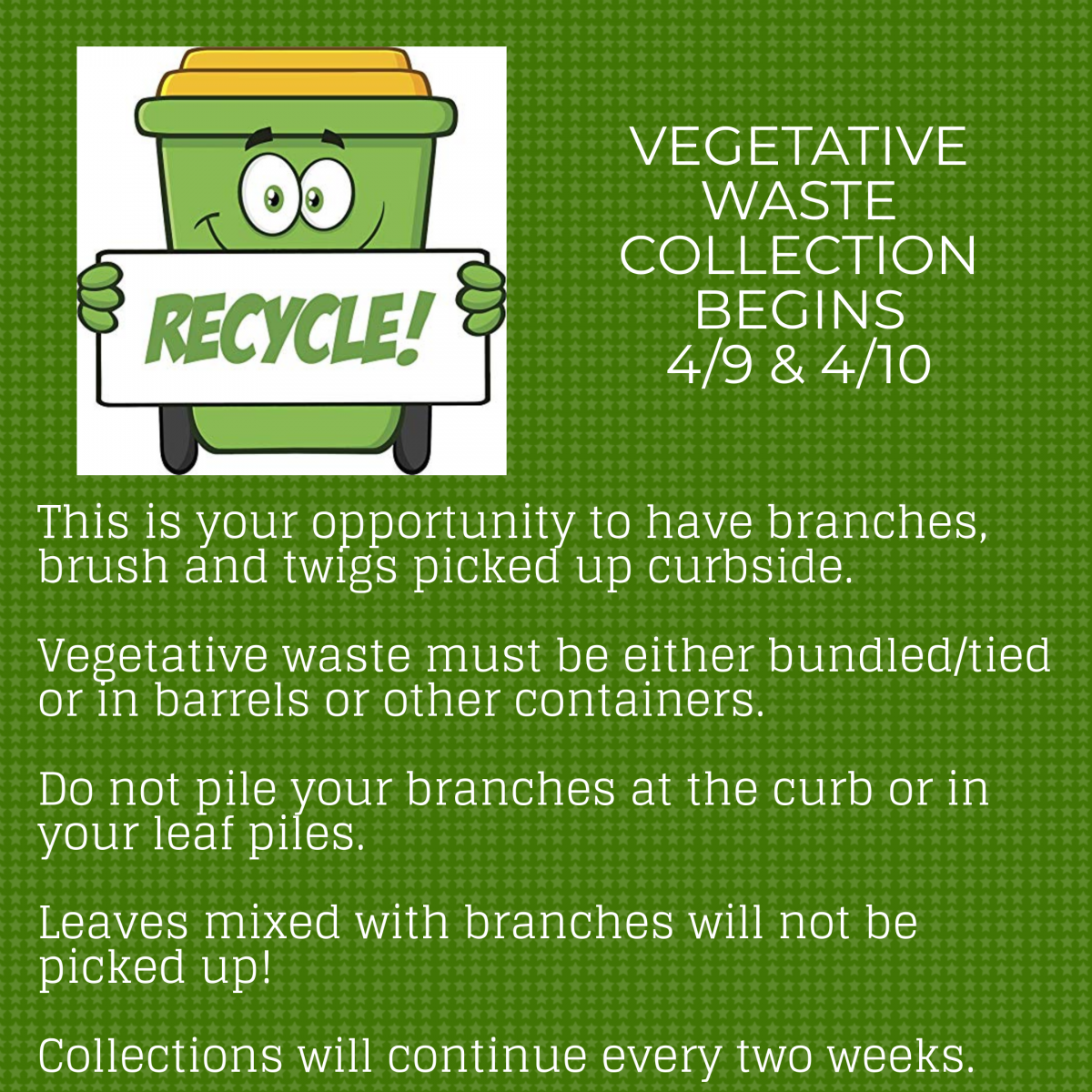 Vegetative Waste begins